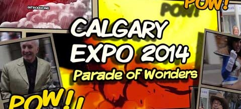 Calgary Expo 2014 – Parade of Wonders